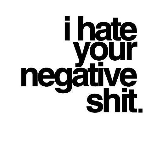 negative shit